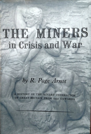 The Miners in Crisis and War