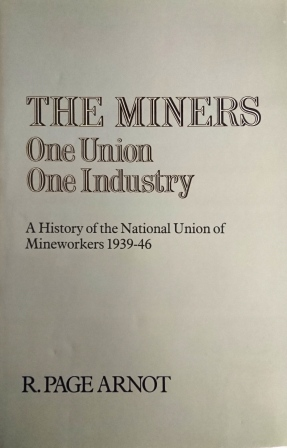 The Miners One Union One Industry