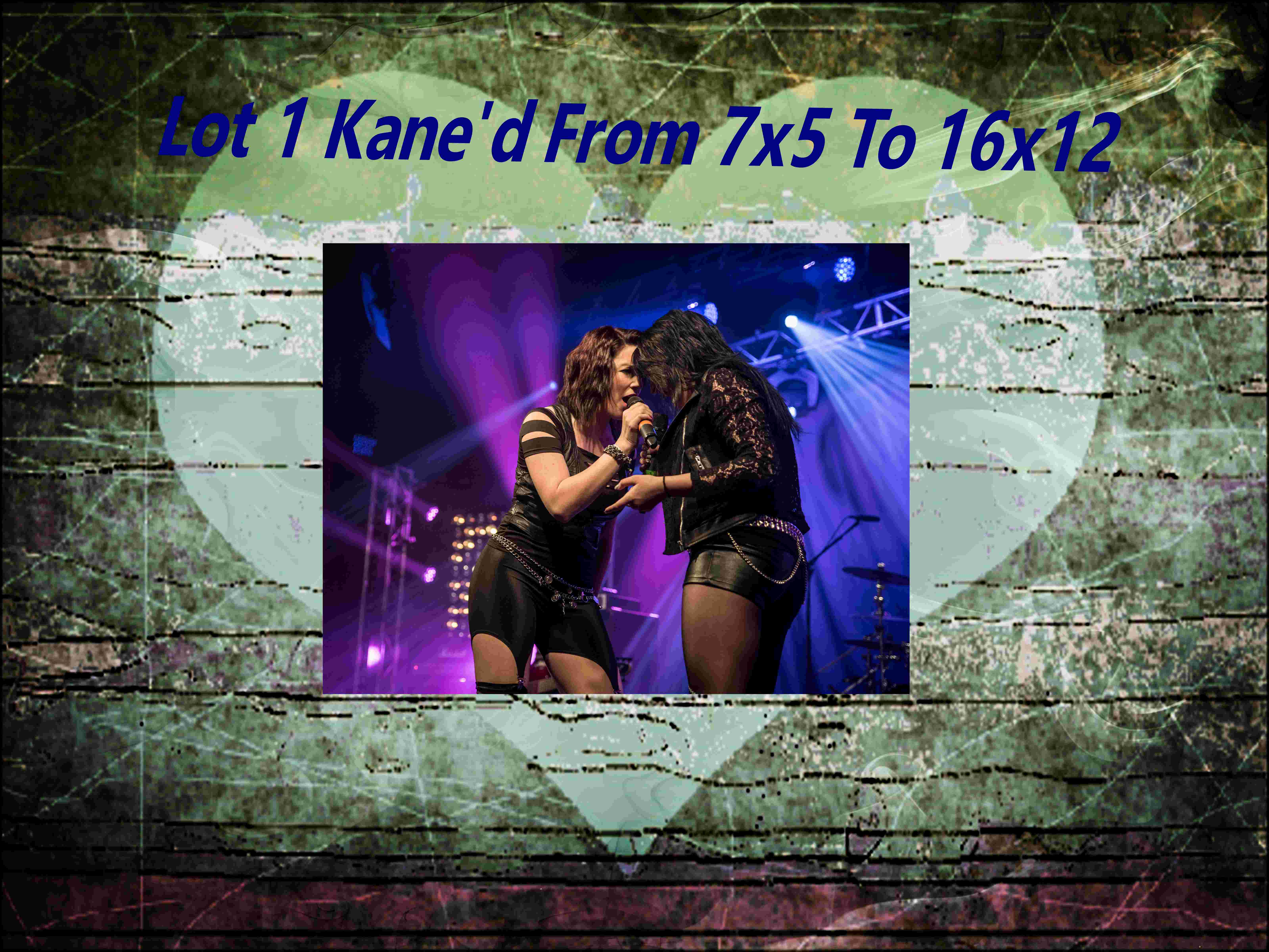 Set 3  Kane'd from 7X5 to 16 x 12
