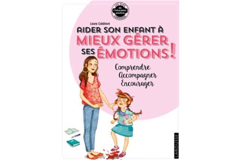 Livre Aider son enfant à mieux gérer ses émotion