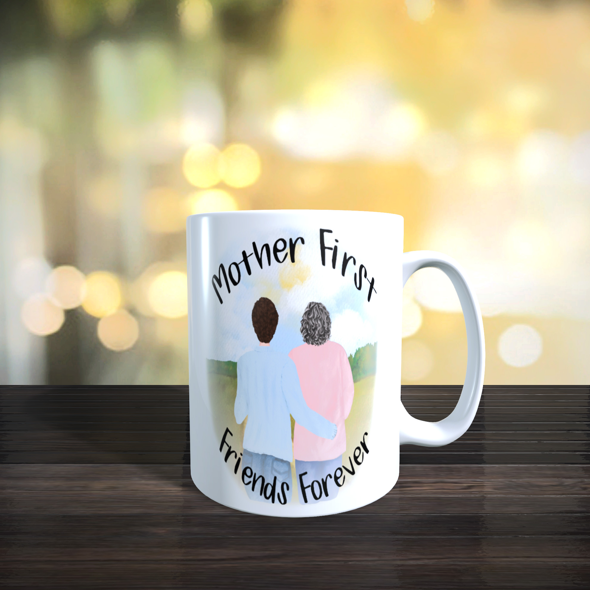 11oz Ceramic Mothers Day / Birthday Mug. Mother First, Friends Forever