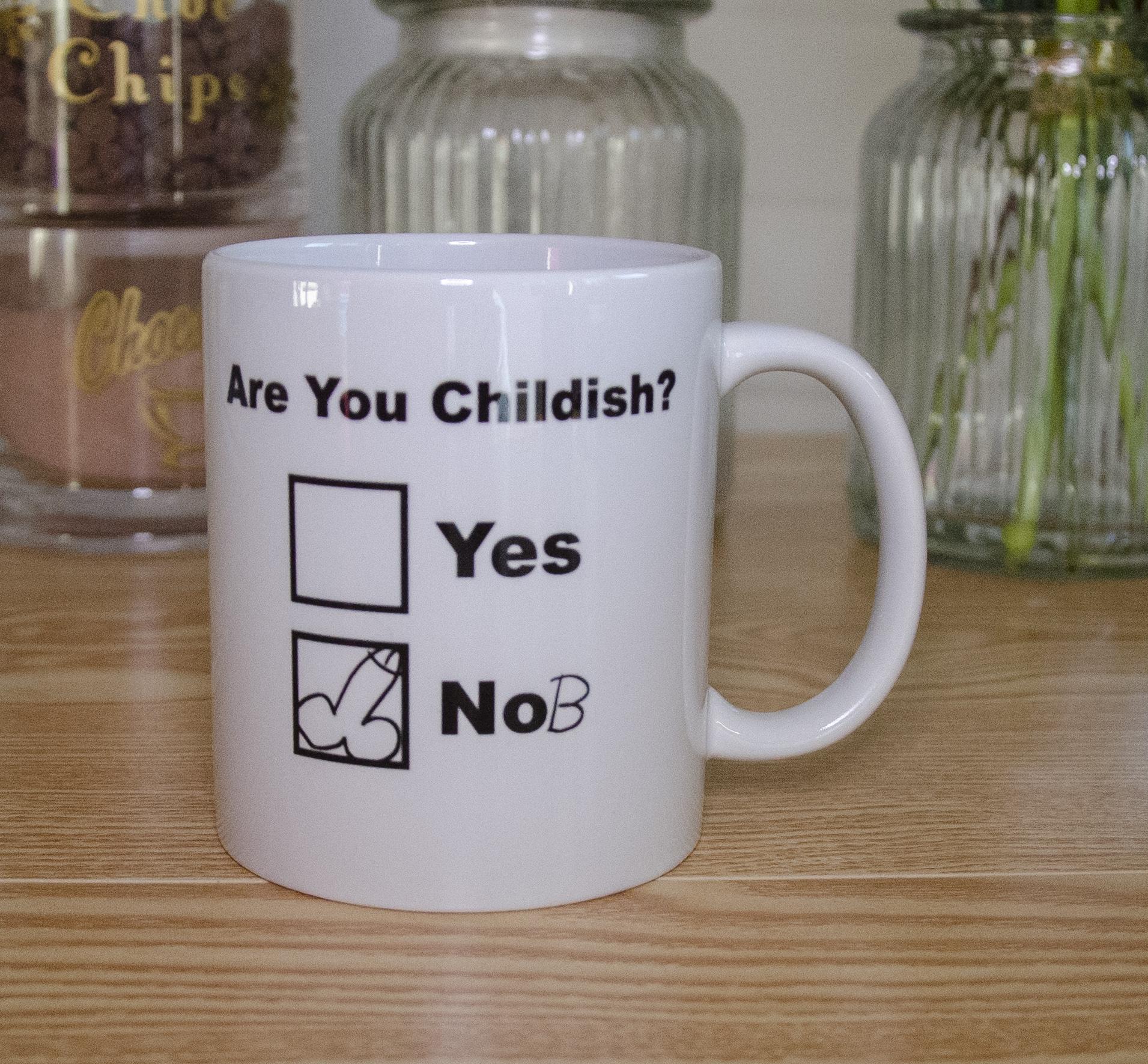 Adult Humour Mug 'Are you childish?'