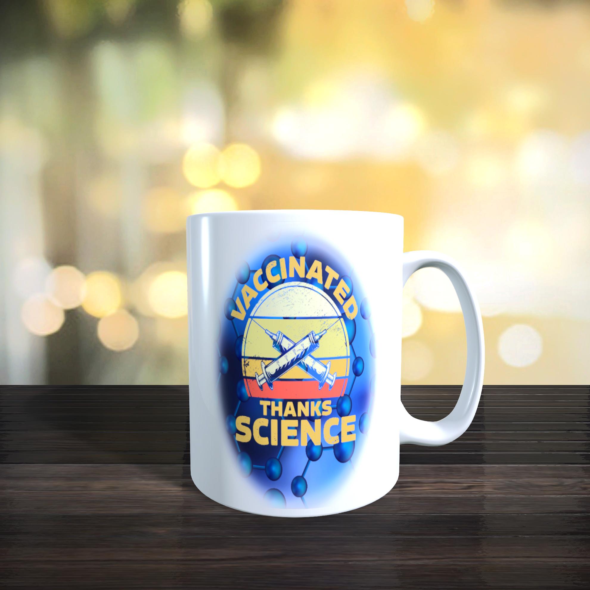 Vaccinated.......Thanks Science Ceramic Mug