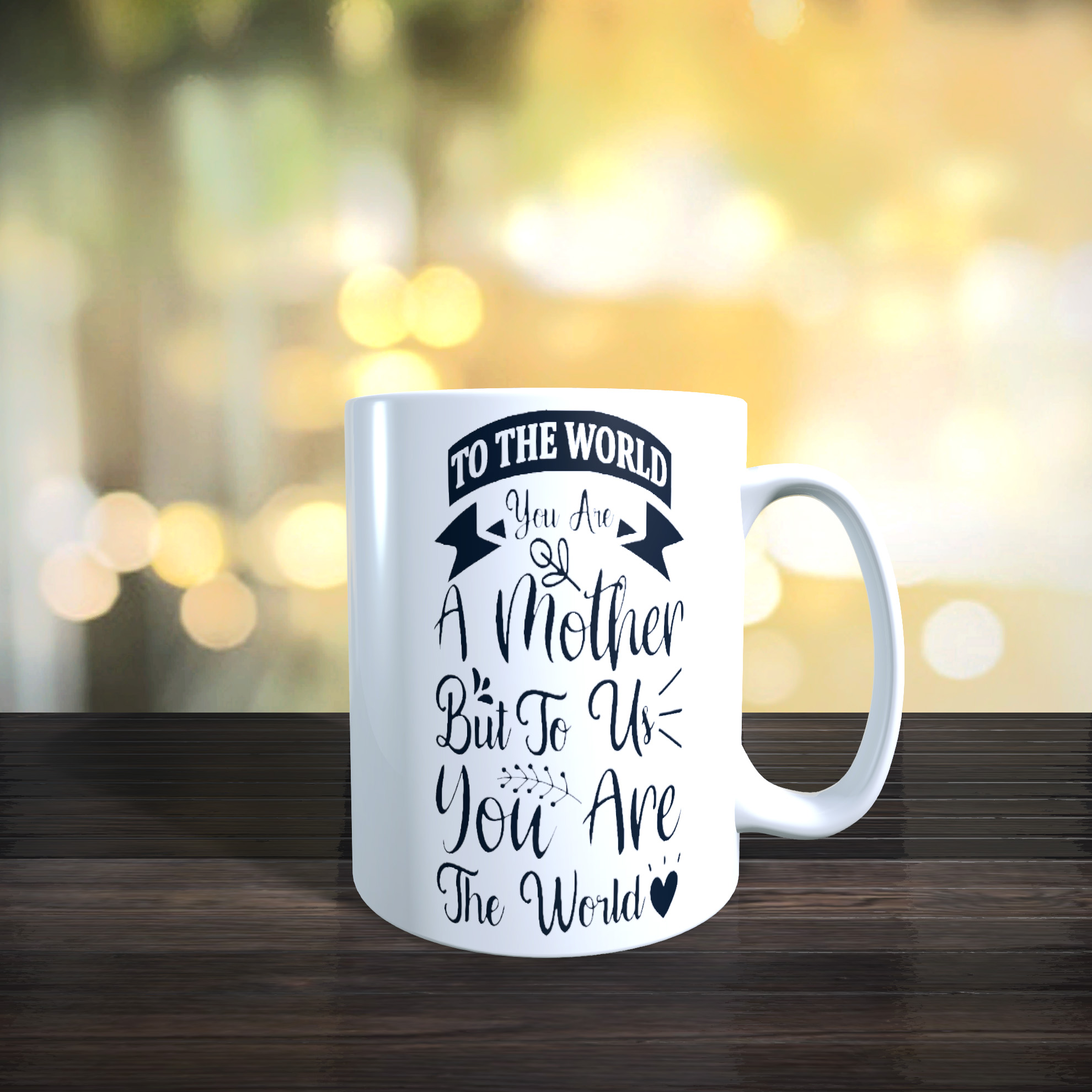11oz Ceramic Mothers Day / Birthday Mug. .......To Us You Are The World