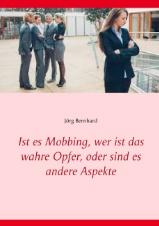 Ist es Mobbing, wer ist das wahre .....