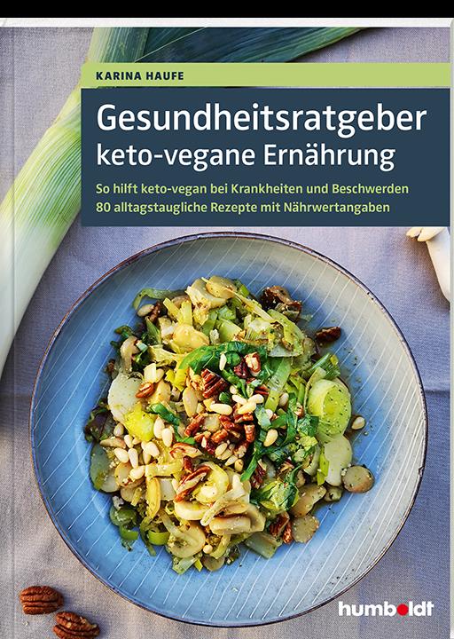 """Buch """"Gesundheitsratgeber keto-vegane Ernährung: So hilft keto-vegan bei Krankheiten und Beschwerden."""""""
