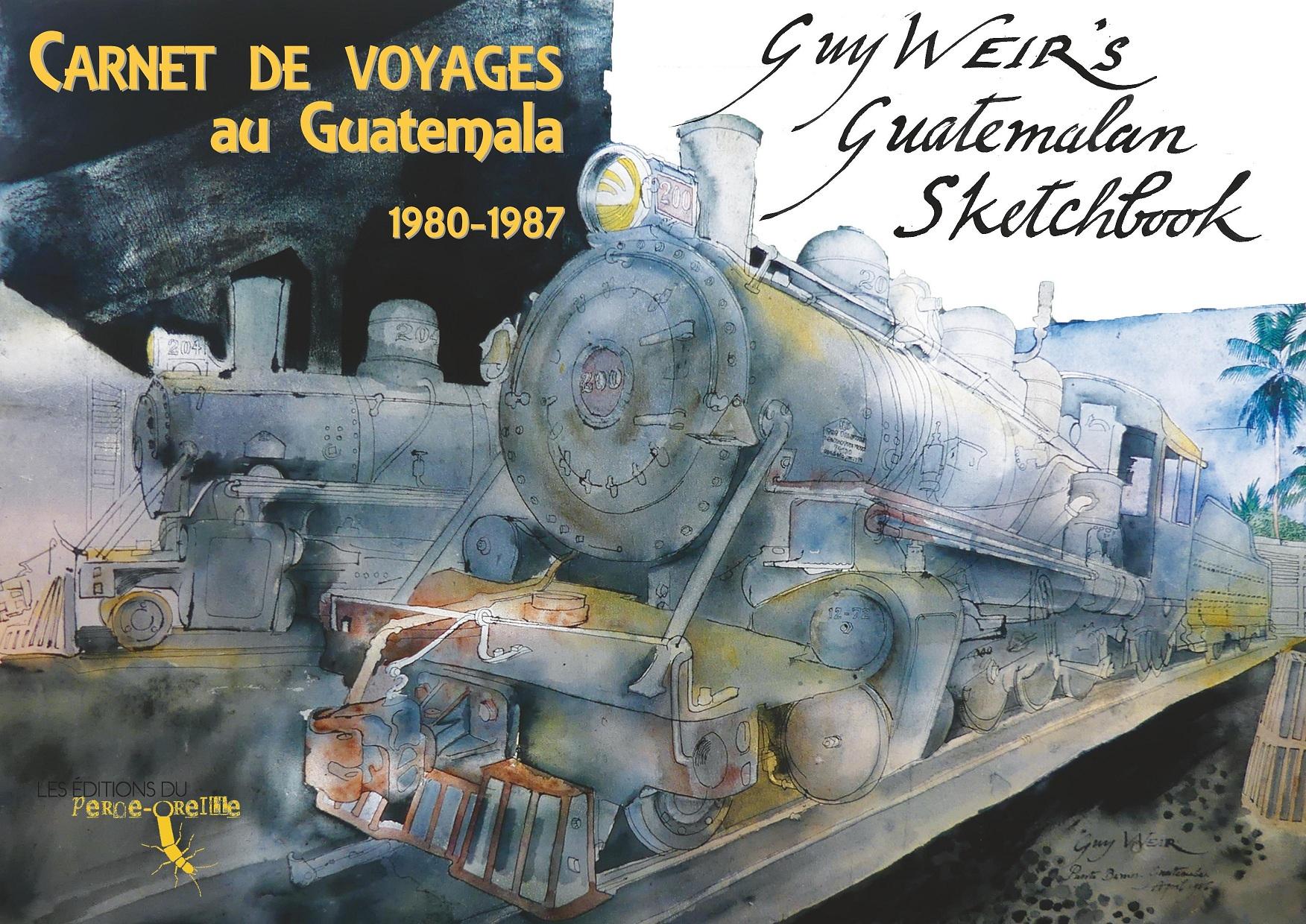 Carnet de voyages au Guatemal / Guy Weir's Guatemalan sketchbook