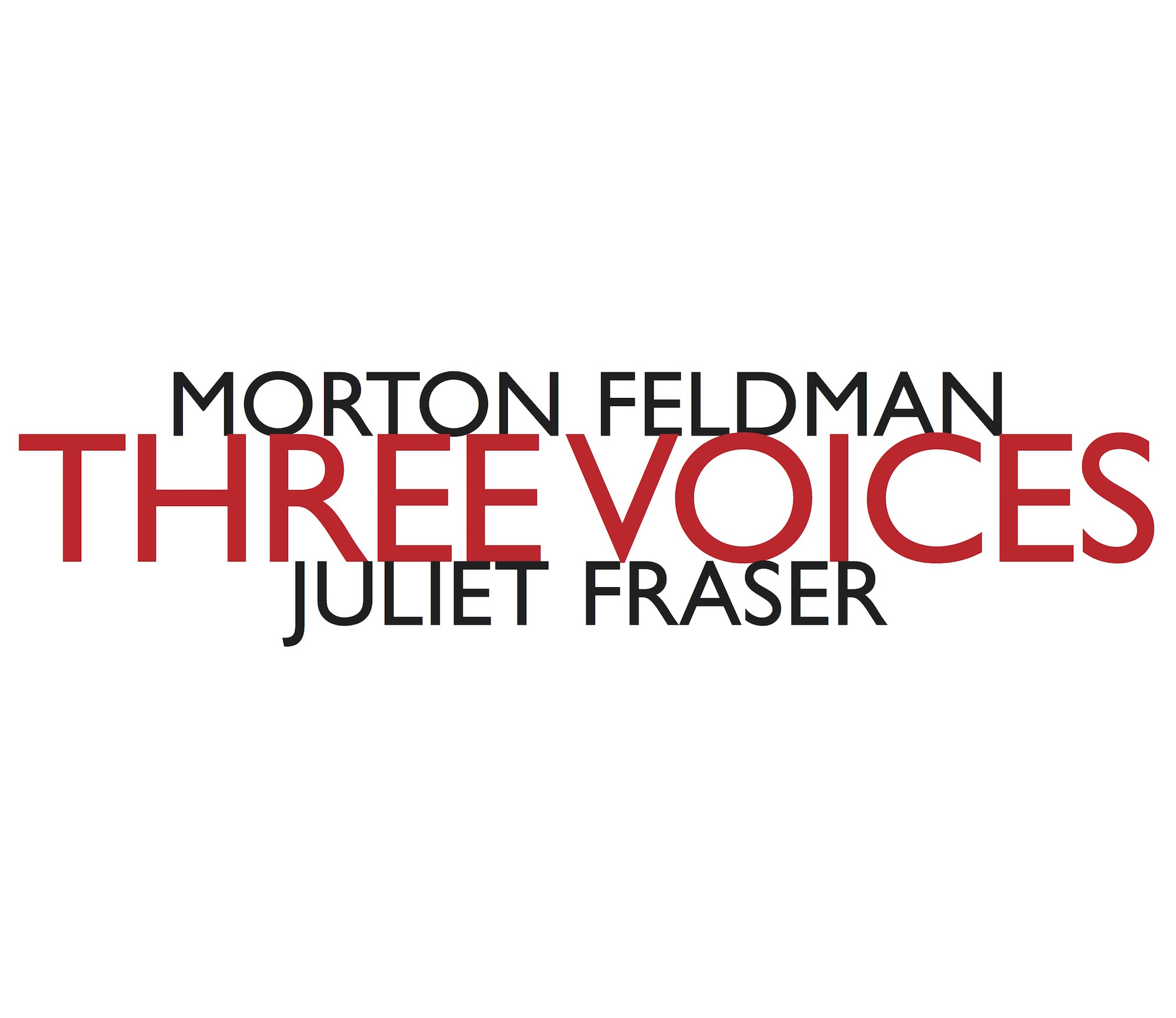 MORTON FELDMAN :: THREE VOICES :: JULIET FRASER