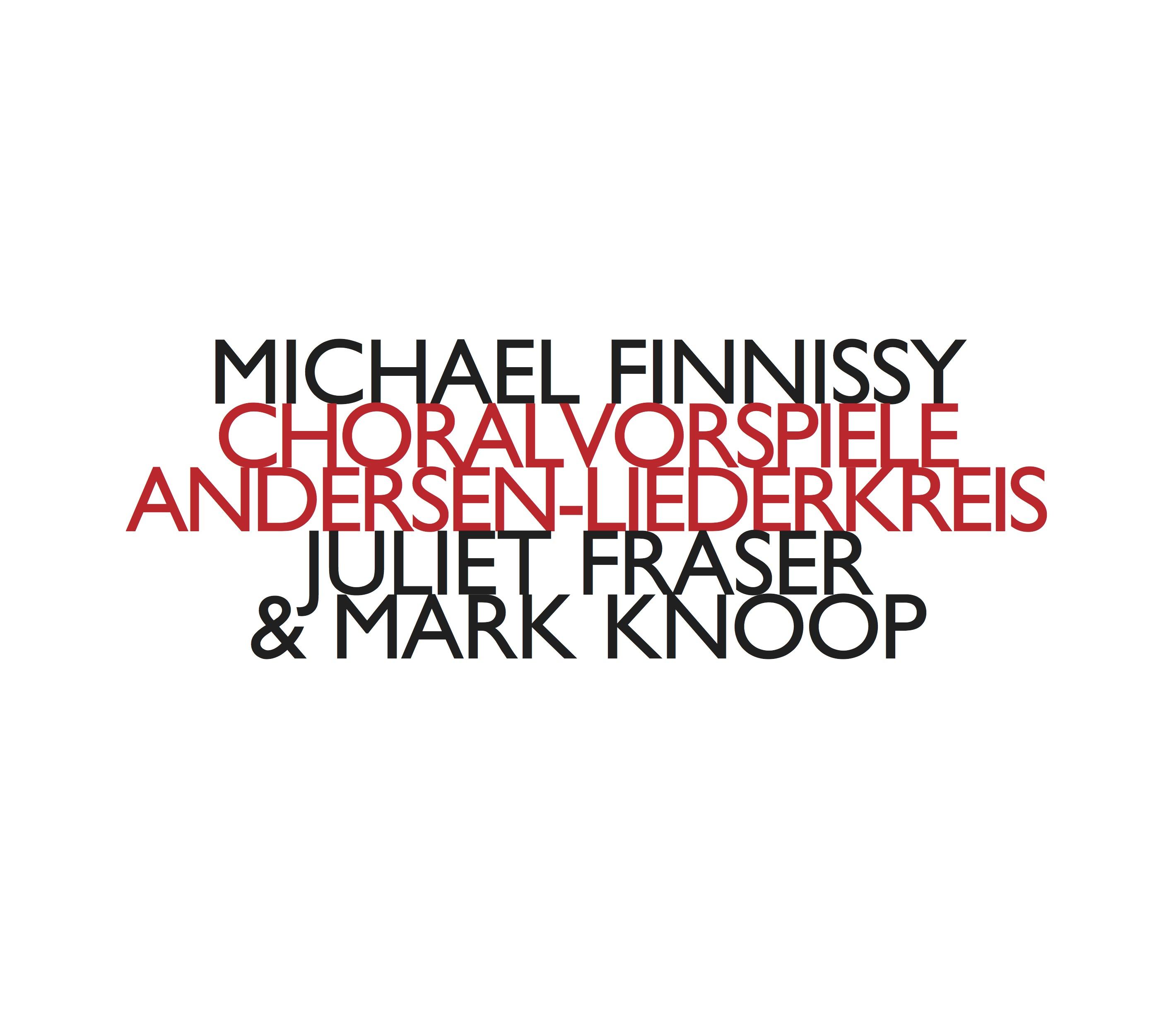 MICHAEL FINNISSY :: ANDERSEN-LIEDERKREIS :: JULIET FRASER & MARK KNOOP