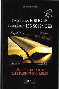 Parcours biblique épaulé par les sciences Tome 3