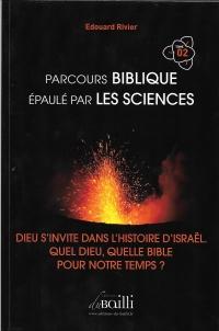 Parcours biblique épaulé par les sciences Tome 2