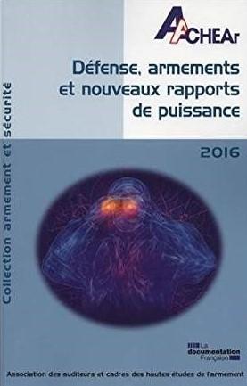 DEFENSE, ARMEMENT ET NOUVEAU RAPPORT DE PUISSANCE - EAS 2016