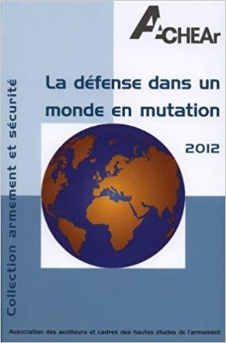 LA DEFENSE DANS UN MONDE EN MUTATION - EAS 2012