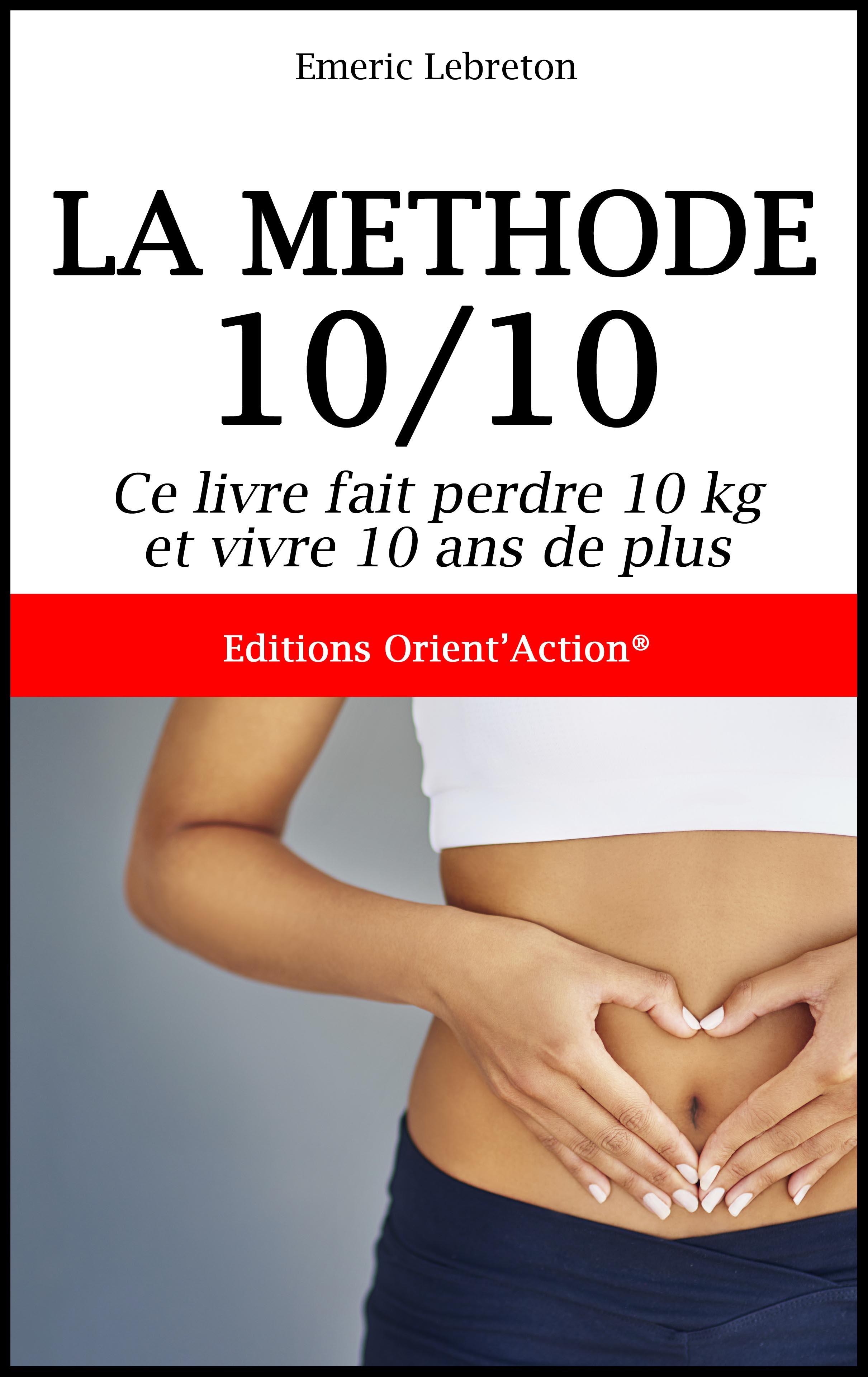 Livre : La Méthode 10/10, perdre 10 kg et vivre 10 ans de plus