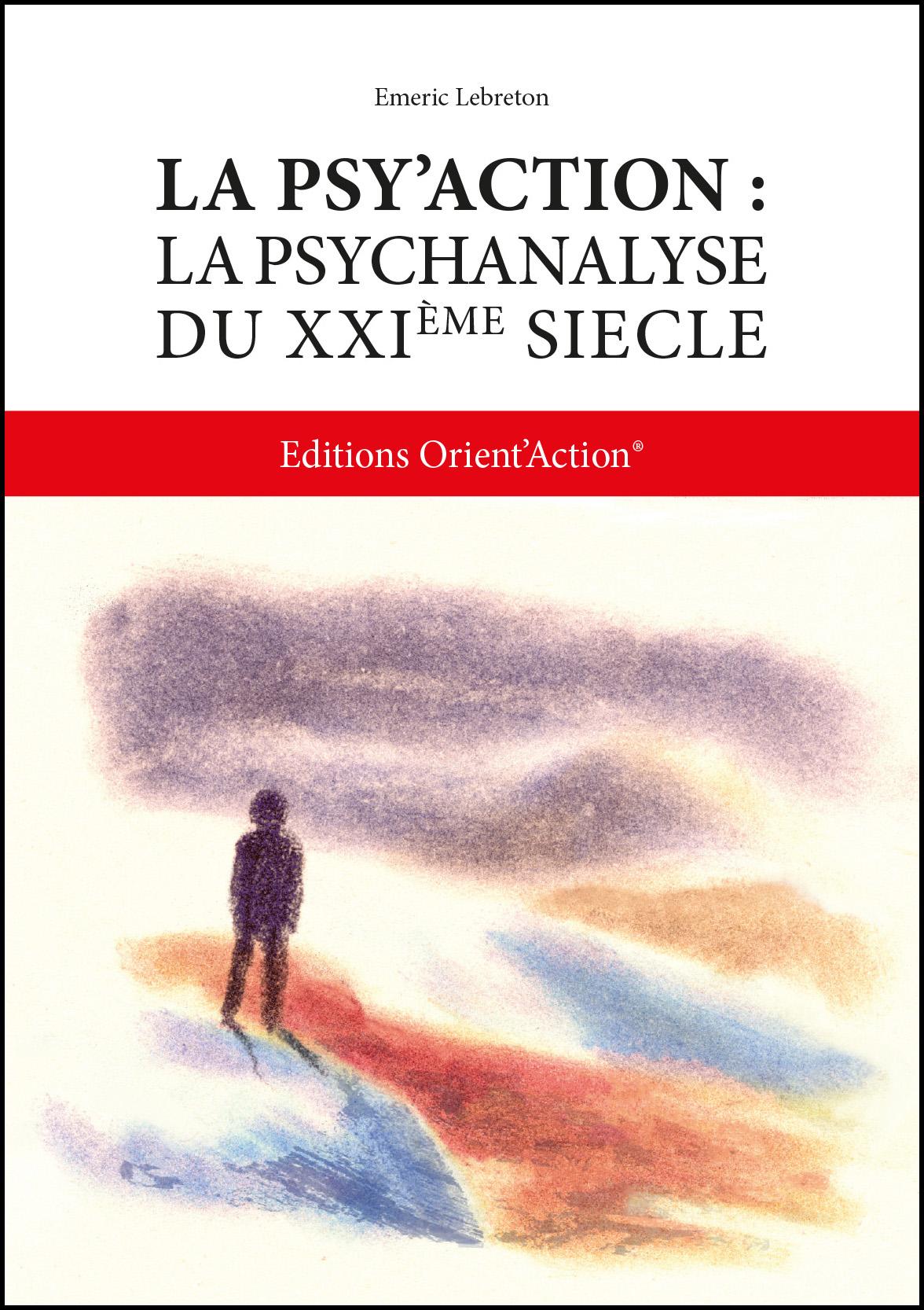 Livre : Psy'Action, la psychanalyse du XXIème siècle