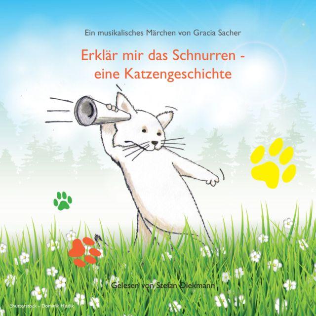 Audio-CD: Erklär mir das Schnurren - eine Katzengeschichte